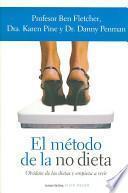 El Metodo De La No Dieta / the No Diet Diet
