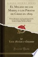 El Milano de Los Mares, O Los Piratas de Cádiz En 1829