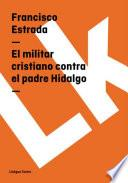 El militar cristiano contra el padre Hidalgo