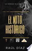 El Mito Histórico