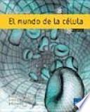 El mundo de la célula