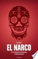 El narco / The Bloody Rise of Mexican Drug Cartels