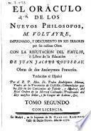 El oráculo de los nuevos philosofos, M. Voltaire, impugnado y descubierto en sus errores por sus mismas obras