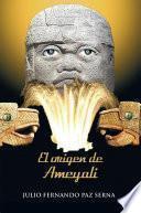 EL ORIGEN DE AMEYALI