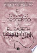 El oscuro descenso de Elizabeth Frankenstein