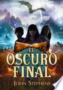 El oscuro final (Los Libros de los Orígenes 3)