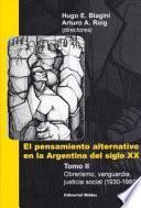 El pensamiento alternativo en la Argentina del siglo XX: Oberismo, vanguardia, justicia social, 1930-1960