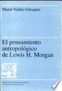 El pensamiento antropológico de Lewis H. Morgan