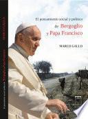 El pensamiento social y político de Bergoglio y Papa Francisco