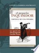 El Pequeño inquisidor. Crónica de una infamia