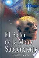 El Poder De La Mente Subconsciente / The Power of the Subconscious Mind