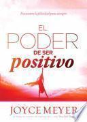 El Poder de Ser Positivo