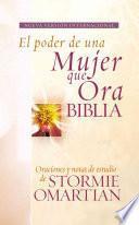 El Poder de Una Mujer Que Ora Biblia/Power of a Praying Woman Bible