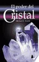 El Poder Del Cristal