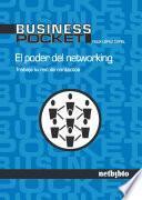 El Poder del Networking. Trabaja tu red de contactos