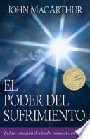 El Poder del Sufrimiento = The Power of Suffering
