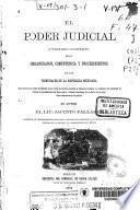 El poder judicial o tratado completo de la organización, competencia y procedimientos de los tribunales de la República Mexicana
