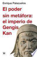 El poder sin metáfora: el imperio de Gengis Kan