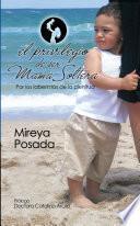 El Privilegio De Ser Mamá Soltera