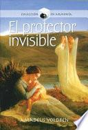 El protector invisible/ The Invisible Protector