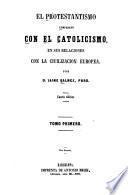 El protestantismo comparado con el catolicismo, en sus relaciones con la civilizacion Europea