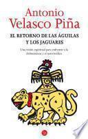 El retorno de las águilas y los jaguares
