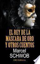 El rey de la mascara de oro y otros cuentos