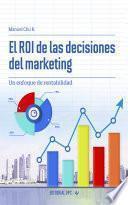 El ROI de las decisiones del marketing