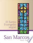 El Santo Evangelio Según: San Marcos