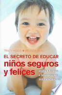El secreto de educar niños seguros y felices
