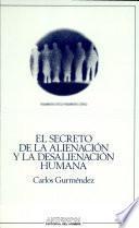 El secreto de la alienación y la desalienación humana