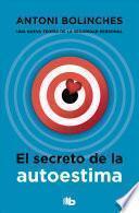 El Secreto de la Autoestima / the Secret to Self-Esteem