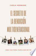 El secreto de la bendición multigeneracional