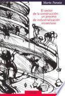 EL SECTOR DE LA CONSTRUCCION: UN PROCESO DE INDUSTRIALIZACION INCONCLUSO (cosido)