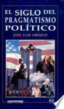 El siglo del pragmatismo político
