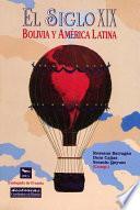 El siglo XIX: Bolivia y América latina