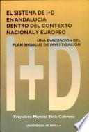 El sistema de I+D en Andalucía dentro del contexto nacional y europeo