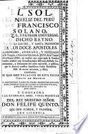 El Sol, y Año Feliz Del Perú San Francisco Solano, Apostol y Patron Universal De Dicho Reyno ...