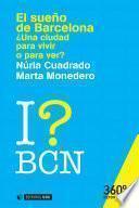 El sueño de Barcelona: ¿una ciudad para vivir o para ver?