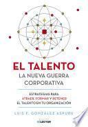 El talento: la nueva guerra corportativa