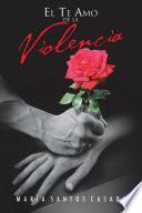 El Te Amo de la Violencia