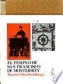 El Templo de San Francisco de Monterrey