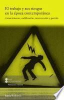 El trabajo y sus riesgos en la época contemporànea