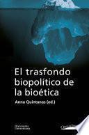 El trasfondo biopolítico de la bioética