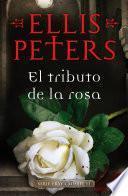 El tributo de la rosa (Fray Cadfael 13)