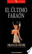 El último faraón