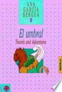 El umbral. Travels and Adventures
