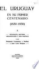 El Uruguay en su primer centenario (1830-1930)