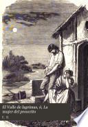 El Valle de lagrimas, ó, La mujer del proscrito