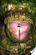 El valle de los sueños 2 (El regreso de San)